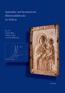 Spätantike und Byzantinische Elfenbeinbildwerke Im Diskurs