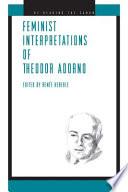 Feminist Interpretations of Theodor Adorno