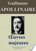 illustration du livre Guillaume Apollinaire : Oeuvres majeures (Edition augmentée de centaines de notes explicatives et d'illustrations)