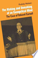 The Making and Unmaking of an Evangelical Mind On The Framework Of American