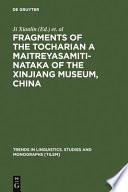 Fragments of the Tocharian A Maitreyasamiti N     aka of the Xinjiang Museum  China