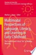 Multimodal Perspectives of Language  Literacy  and Learning in Early Childhood