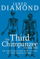 The Third Chimpanzee For Young People : exhibiting traits and behavior that...