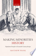 Making Minorities History Population Transfer in Twentieth-Century Europe