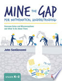 Mine the Gap for Mathematical Understanding  Grades K 2