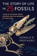 The Story Of Life In 25 Fossils : prothero describes twenty-five famous, beautifully...