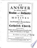 An Answer To A Book By J Basset Entituled Reason And Authority Or The Motives Of A Late Protestant S Reconciliation With The Catholick Church By T Bambrigg  book