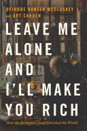 Leave Me Alone and I'll Make You Rich Book