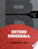 Beyond Dodgeball