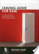 Leaving ADDIE for SAM: An Agile Model for Developing the Best Learning Experiences