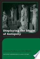 Displaying the Ideals of Antiquity
