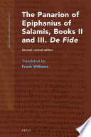 The Panarion Of Epiphanius Of Salamis Books Ii And Iii De Fide