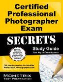 Certified Professional Photographer Exam Secrets Study Guide