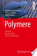 Polymere  Synthese  Eigenschaften und Anwendungen