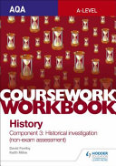 AQA A level History Coursework Workbook  Component 3 Historical Investigation  non exam Assessment