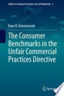 The Consumer Benchmarks in the Unfair Commercial Practices Directive