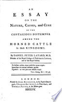 An Essay on the Nature, Causes and Cure of the Contagious Distemper Among the Horned Cattle in Thise Kingdoms