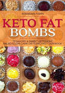 Keto Fat Bombs 70 Savory And Sweet Ketogenic Paleo And Low Carb Diets Recipes Cook