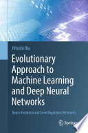 Evolutionary Approach To Machine Learning And Deep Neural Networks
