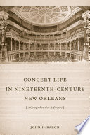 Concert Life in Nineteenth Century New Orleans