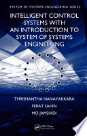 Intelligent Control Systems with an Introduction to System of Systems Engineering