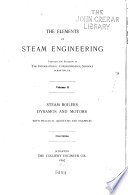 The Elements of Steam Engineering Prepared for Students of the International Correspondence Schools, Scranton, Pa