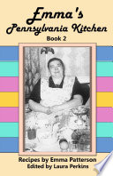 Emma s Pennsylvania Kitchen  Book 2