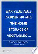 War Vegetable Gardening And The Home Storage Of Vegetables