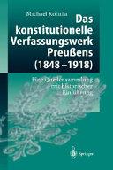 Das konstitutionelle Verfassungswerk Preussens (1848-1918)