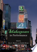 Shakespeare In Performance : of contributions from both new and well-established scholars...