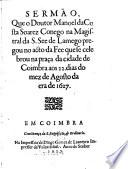 Sermão que o Doutor Manoel da Costa Soarez Conego na magistral da S. See de Lamego pregou no acto da fee