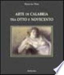 Arte di Calabria tra Otto e Novecento