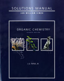Solutions Manual  for  Organic Chemistry  Seventh Ed   by  L G  Wade