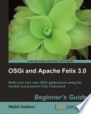 Osgi And Apache Felix 3 0 Beginner S Guide