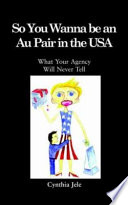 So You Wanna Be an Au Pair in the USA All Over The World Visit The
