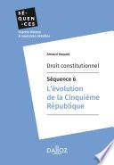 Droit Constitutionnel S Quence 6 L Volution De La Cinqui Me R Publique