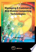 Managing E commerce and Mobile Computing Technologies