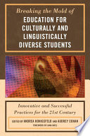 Breaking the Mold of Education for Culturally and Linguistically Diverse Students