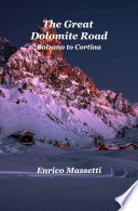 The Great Dolomite Road   Bolzano to Cortina