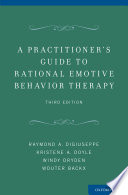 A Practitioner s Guide to Rational Emotive Behavior Therapy