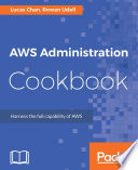AWS Administration Cookbook : book install, configure, and administer...