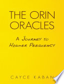 The Orin Oracles: A Journey to Higher Peequency