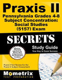 Praxis II Pennsylvania Grades 4 8 Subject Concentration  Social Studies  5157  Exam Secrets Study Guide