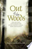 Out Of The Woods : misdiagnoses, the disease's toll on her...