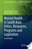 Mental Health In South Asia Ethics Resources Programs And Legislation