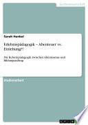 Erlebnispädagogik – Abenteuer vs. Erziehung?!
