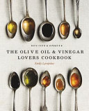 The Olive Oil And Vinegar Lovers Cookbook