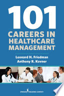101 Careers in Healthcare Management