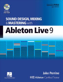 Sound Design  Mixing  and Mastering with Ableton Live 9