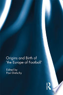 "Origins and Birth of ""the Europe of football"""